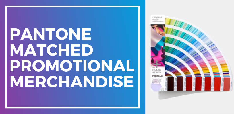 Pantone Matched Promotional Merchandise